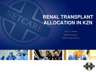 RENAL TRANSPLANT ALLOCATION IN KZN