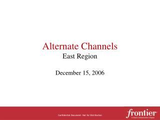 Alternate Channels East Region