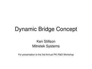 Dynamic Bridge Concept