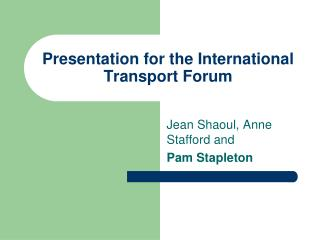 Presentation for the International Transport Forum
