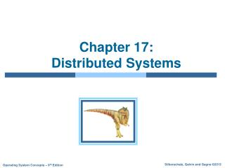 Chapter 17:   Distributed Systems