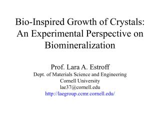 Bio-Inspired Growth of Crystals: An Experimental Perspective on Biomineralization