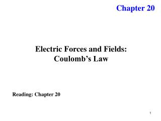 Electric Forces and Fields: Coulomb�s Law