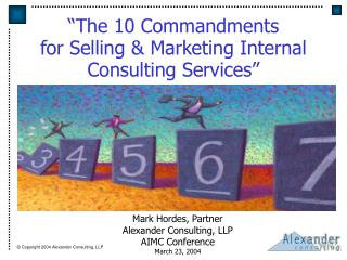�The 10 Commandments  for Selling & Marketing Internal  Consulting Services�