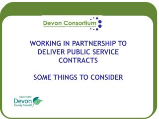 WORKING IN PARTNERSHIP TO DELIVER PUBLIC SERVICE CONTRACTS SOME THINGS TO CONSIDER