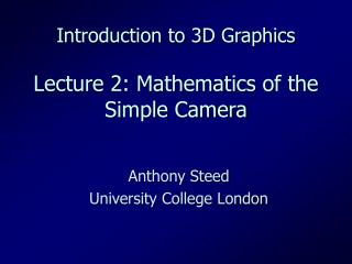 Introduction to 3D Graphics  Lecture 2: Mathematics of the Simple Camera