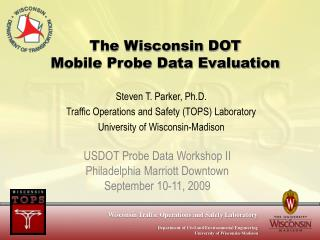 The Wisconsin DOT Mobile Probe Data Evaluation