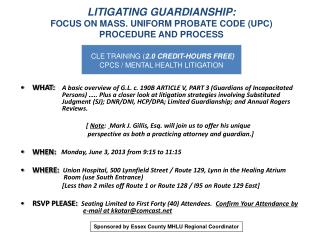LITIGATING GUARDIANSHIP: FOCUS ON MASS. UNIFORM PROBATE CODE (UPC)