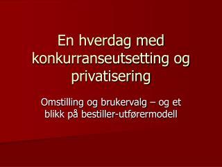 En hverdag med konkurranseutsetting og privatisering