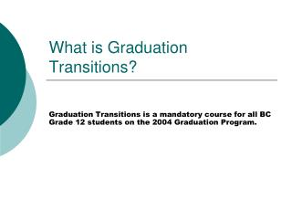 What is Graduation Transitions?