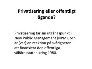 Privatisering eller offentligt ägande?