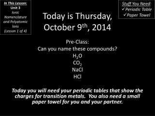 Today is Thursday, October 9 th , 2014