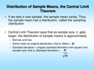 Distribution  of Sample Means, the Central Limit Theorem