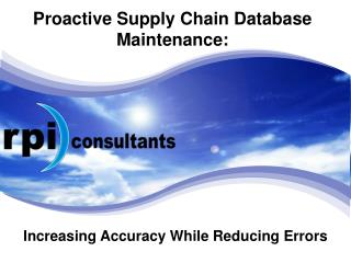 Proactive Supply Chain Database Maintenance: