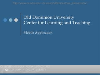 Old Dominion University Center for Learning and Teaching Mobile Application