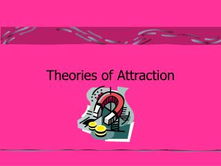 Theories of Attraction