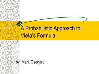 A Probabilistic Approach to Vieta�s Formula