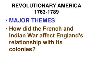 REVOLUTIONARY AMERICA 1763-1789