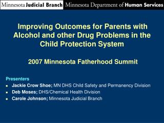 Presenters Jackie Crow Shoe;  MN DHS Child Safety and Permanency Division