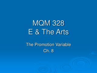 MQM 328 E & The Arts