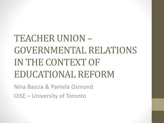 TEACHER UNION � GOVERNMENTAL RELATIONS IN THE CONTEXT OF EDUCATIONAL REFORM