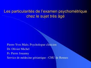 Les particularités de l'examen psychométrique  chez le sujet très âgé