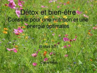 Détox et bien- être Conseils pour une nutrition et une energie optimales