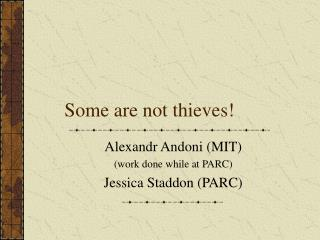 Some are not thieves!