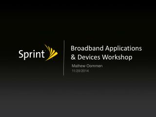 Broadband Applications & Devices Workshop
