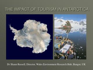 THE IMPACT OF TOURISM IN ANTARCTICA