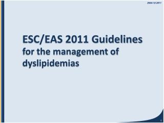 ESC/EAS 2011 Guidelines for the management of  dyslipidemias