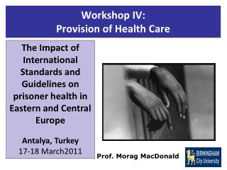Workshop IV: Provision of Health Care