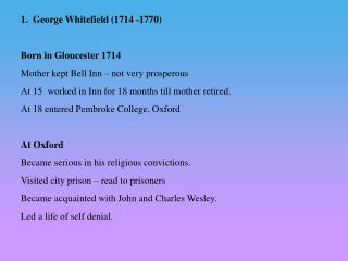 1.   George Whitefield (1714 -1770) Born in Gloucester 1714