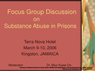Focus Group Discussion                   on  Substance Abuse in Prisons