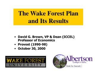 The Wake Forest Plan  and Its Results