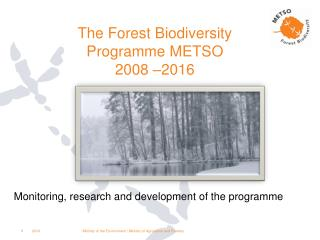 The Forest Biodiversity Programme METSO  2008 –2016