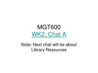 MGT600 WK2, Chat A
