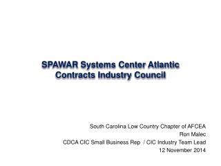 SPAWAR  Systems Center Atlantic Contracts Industry Council