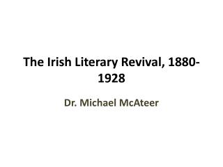 The Irish Literary Revival, 1880-1928