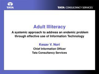 Kesav V. Nori Chief Information Officer Tata Consultancy Services