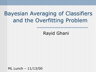Bayesian Averaging of Classifiers and the Overfitting Problem