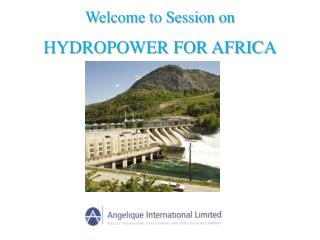 Welcome to Session on HYDROPOWER FOR AFRICA