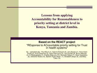 "Based on the REACT project ""REsponse to ACcountable priority setting for Trust in health systems"""