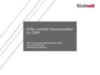 Felles nordisk balansemarked fra 2009