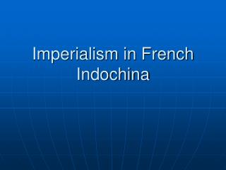 Imperialism in French Indochina