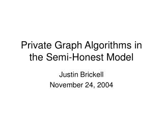 Private Graph Algorithms in the Semi-Honest Model