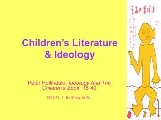 Children's Literature  & Ideology