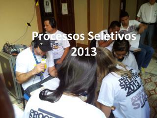Análise técnica dos  resultados dos  Processos Seletivo/2013