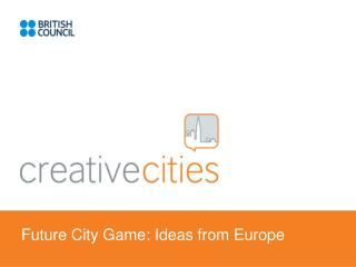 Future City Game: Ideas from Europe