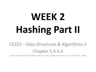 WEEK 2  Hashing Part II
